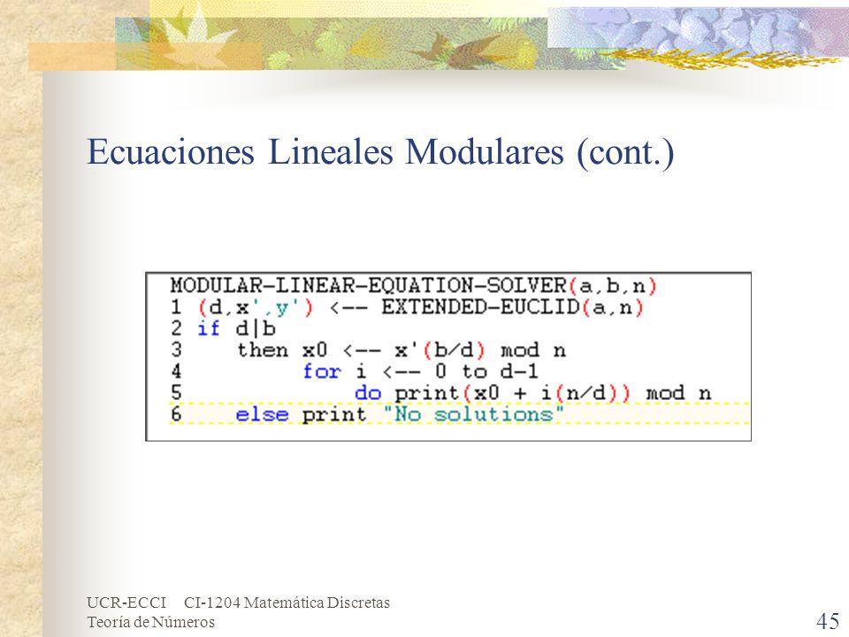 UCR-ECCI CI-1204 Matemática Discretas Teoría de Números Ecuaciones Lineales Modulares (cont.) 45