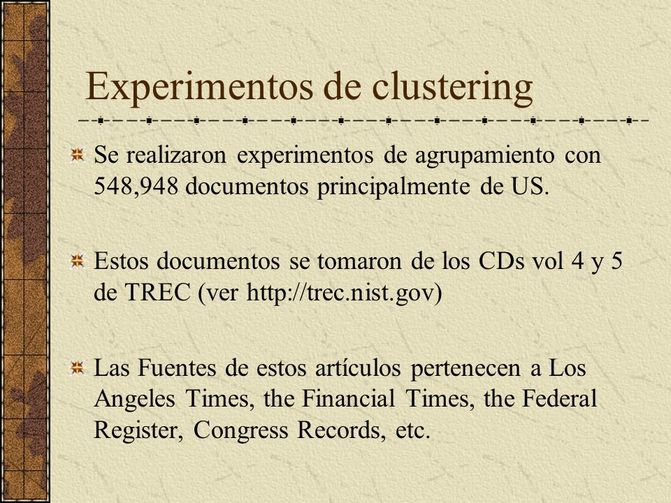 Experimentos de clustering Se realizaron experimentos de agrupamiento con 548,948 documentos principalmente de US.