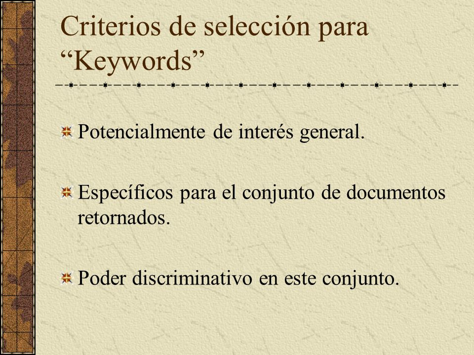 Criterios de selección para Keywords Potencialmente de interés general.