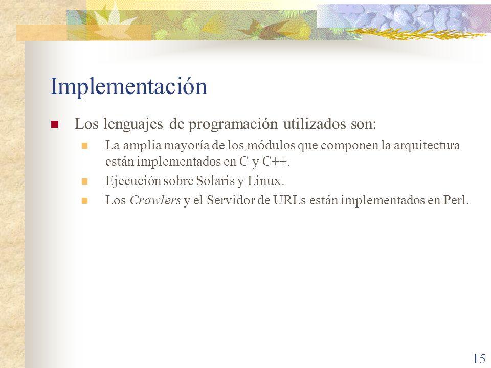 Implementación Los lenguajes de programación utilizados son: La amplia mayoría de los módulos que componen la arquitectura están implementados en C y
