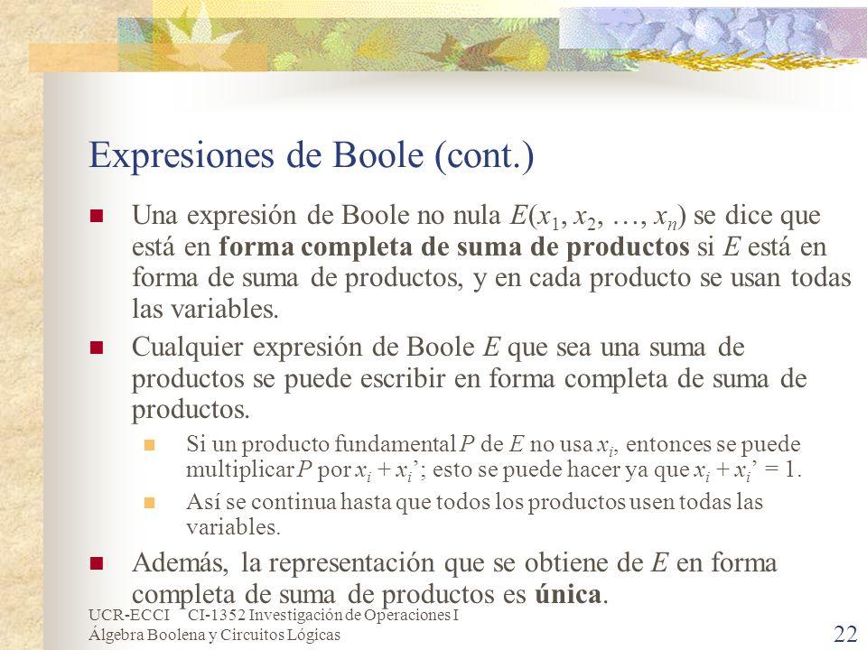 UCR-ECCI CI-1352 Investigación de Operaciones I Álgebra Boolena y Circuitos Lógicas 22 Expresiones de Boole (cont.) Una expresión de Boole no nula E(x