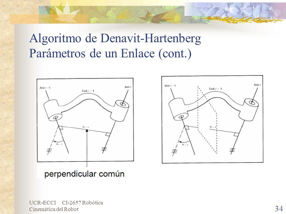 UCR-ECCI CI-2657 Robótica Cinemática del Robot Algoritmo de Denavit-Hartenberg Parámetros de un Enlace (cont.) 34