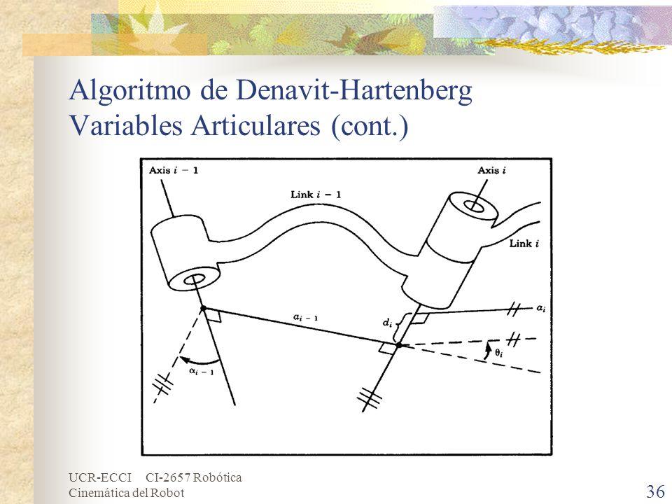 UCR-ECCI CI-2657 Robótica Cinemática del Robot Algoritmo de Denavit-Hartenberg Variables Articulares (cont.) 36
