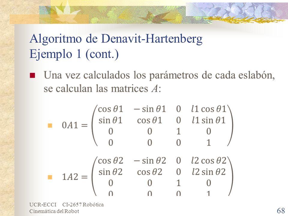 UCR-ECCI CI-2657 Robótica Cinemática del Robot Algoritmo de Denavit-Hartenberg Ejemplo 1 (cont.) 68