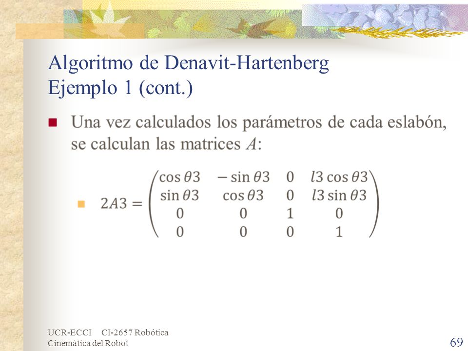 UCR-ECCI CI-2657 Robótica Cinemática del Robot Algoritmo de Denavit-Hartenberg Ejemplo 1 (cont.) 69