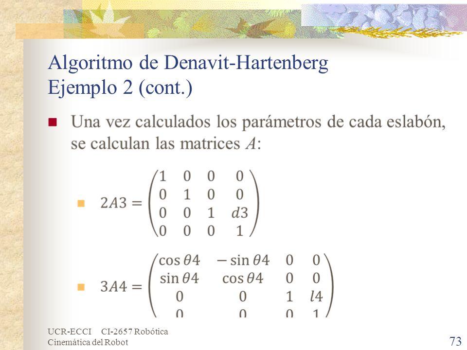 UCR-ECCI CI-2657 Robótica Cinemática del Robot Algoritmo de Denavit-Hartenberg Ejemplo 2 (cont.) 73