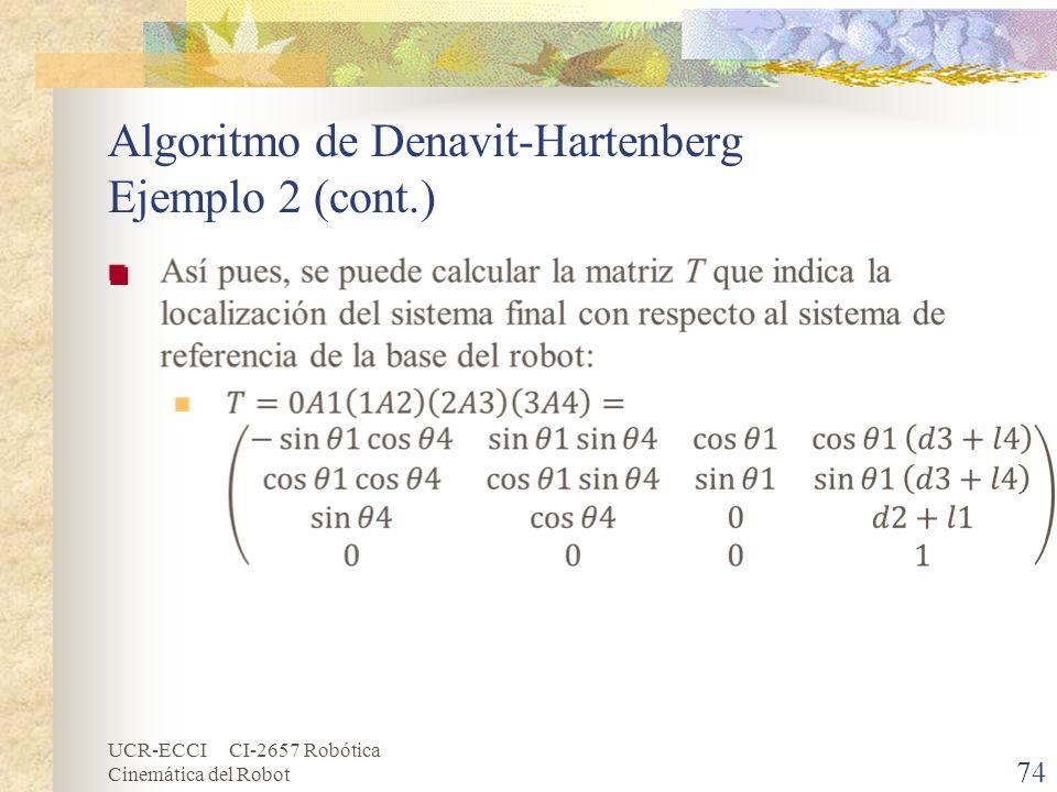 UCR-ECCI CI-2657 Robótica Cinemática del Robot Algoritmo de Denavit-Hartenberg Ejemplo 2 (cont.) 74