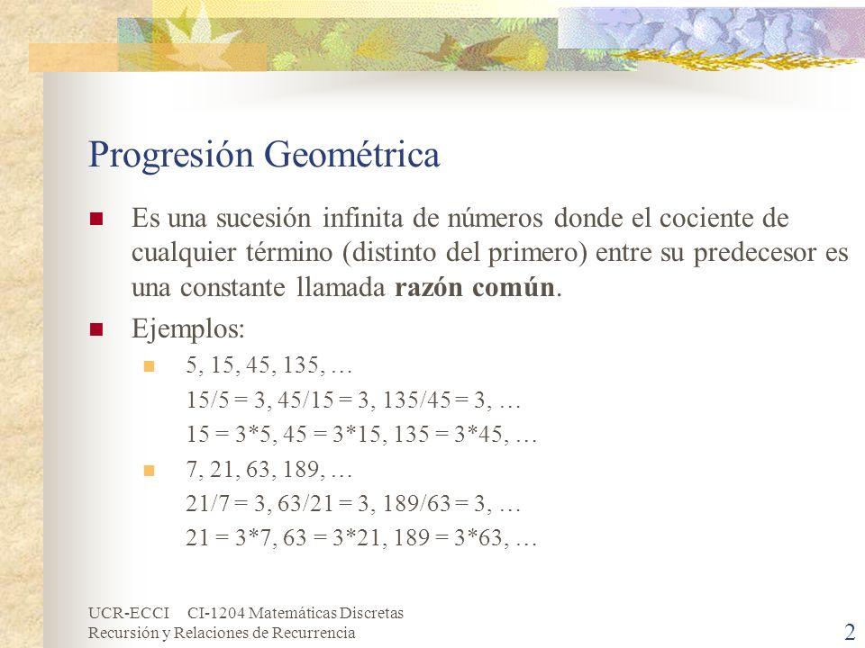 UCR-ECCI CI-1204 Matemáticas Discretas Recursión y Relaciones de Recurrencia 3 Relación de Recurrencia Es una ecuación en donde para obtener el valor actual se depende de uno o más valores predecesores inmediatos a él.