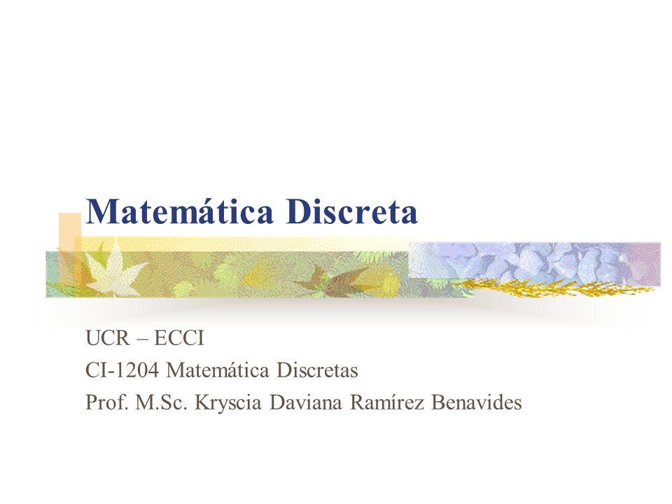 UCR-ECCI CI-1204 Matemática Discretas Matemática Discreta 2 Es la parte de la matemática encargada del estudio de los conjuntos discretos: finitos o infinitos numerables.