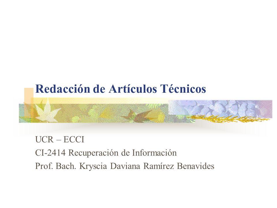 Redacción de Artículos Técnicos UCR – ECCI CI-2414 Recuperación de Información Prof. Bach. Kryscia Daviana Ramírez Benavides