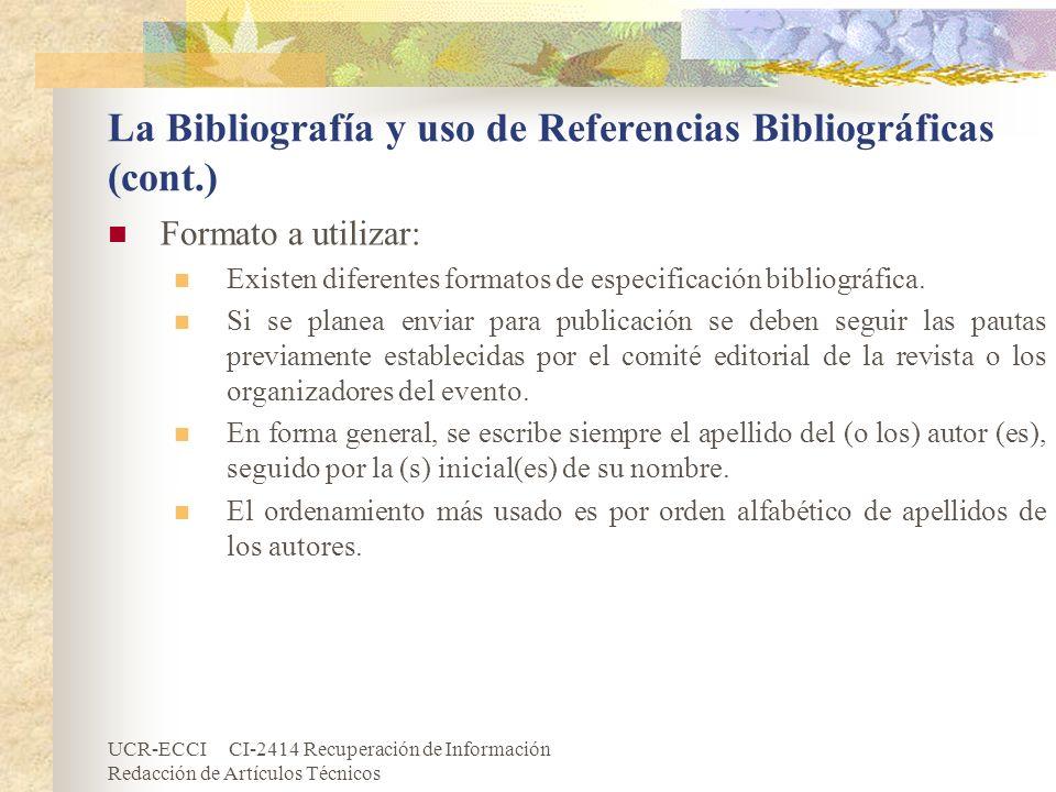 UCR-ECCI CI-2414 Recuperación de Información Redacción de Artículos Técnicos La Bibliografía y uso de Referencias Bibliográficas (cont.) Formato a uti