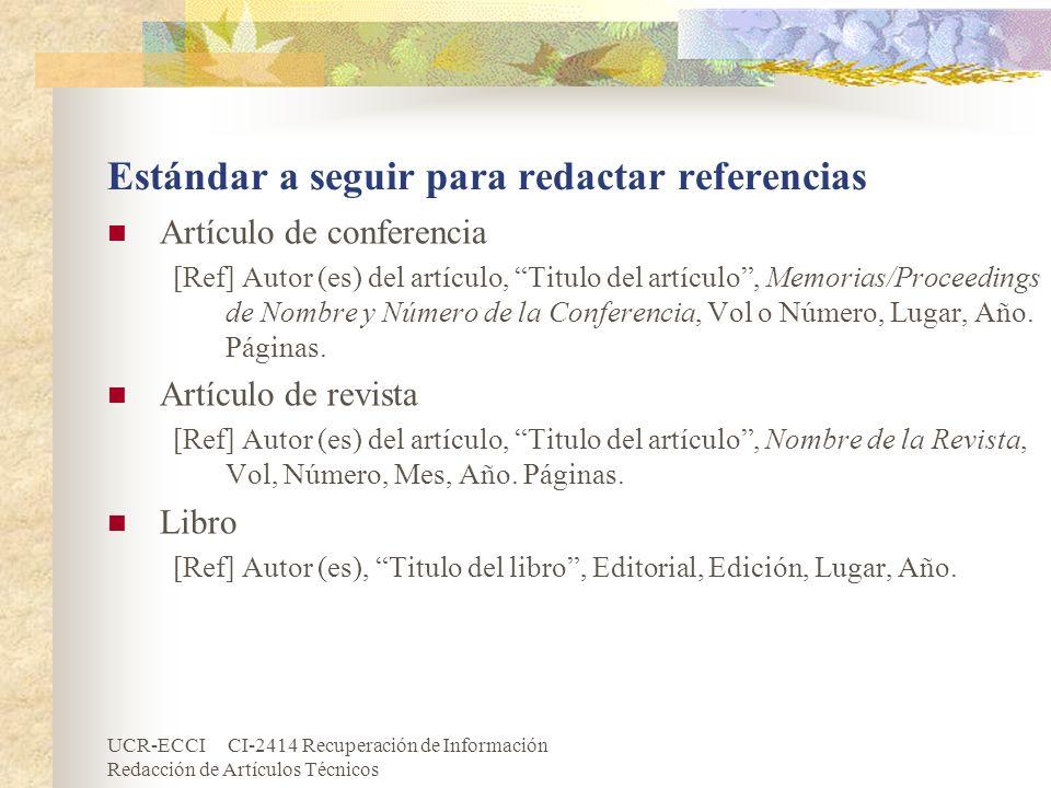 UCR-ECCI CI-2414 Recuperación de Información Redacción de Artículos Técnicos Estándar a seguir para redactar referencias Artículo de conferencia [Ref]