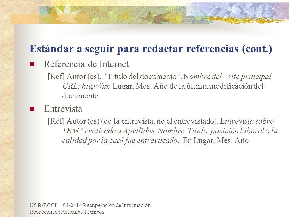 UCR-ECCI CI-2414 Recuperación de Información Redacción de Artículos Técnicos Estándar a seguir para redactar referencias (cont.) Referencia de Interne