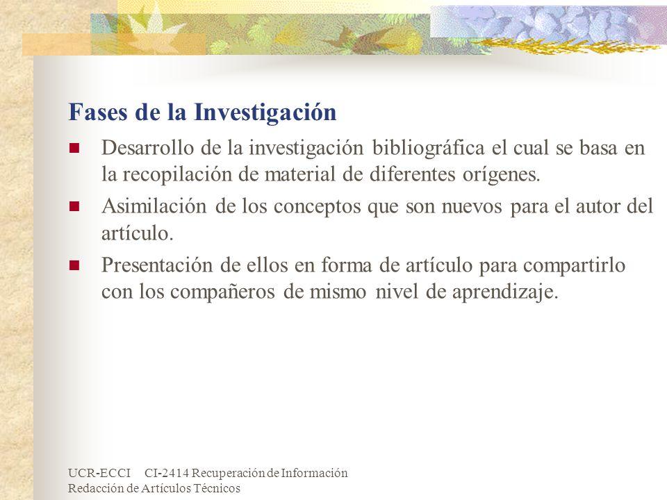UCR-ECCI CI-2414 Recuperación de Información Redacción de Artículos Técnicos Fases de la Investigación Desarrollo de la investigación bibliográfica el