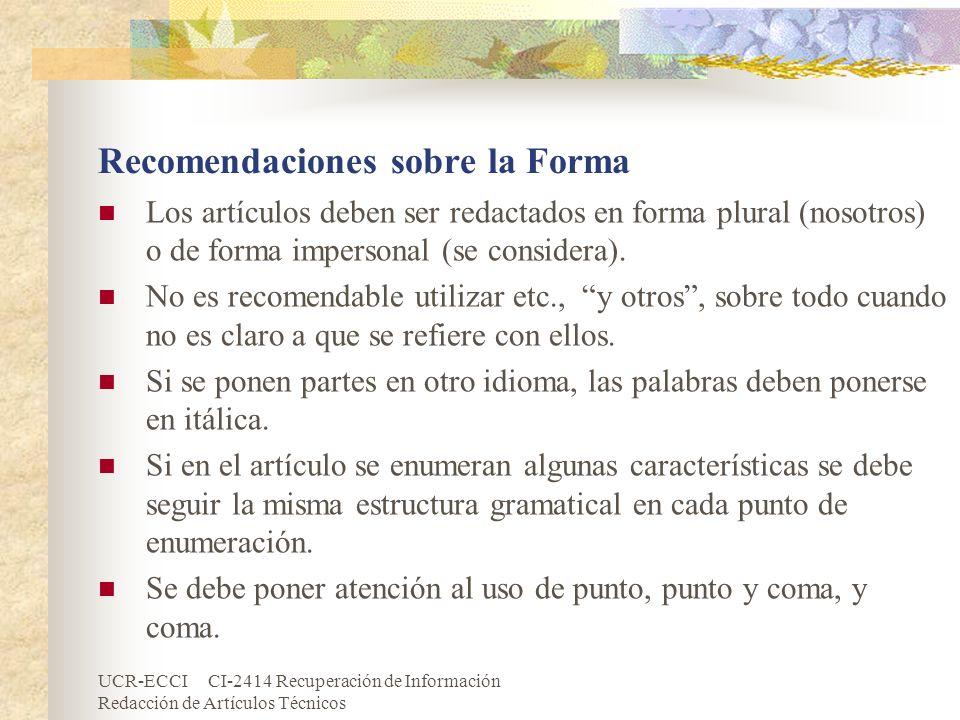 UCR-ECCI CI-2414 Recuperación de Información Redacción de Artículos Técnicos Recomendaciones sobre la Forma Los artículos deben ser redactados en form