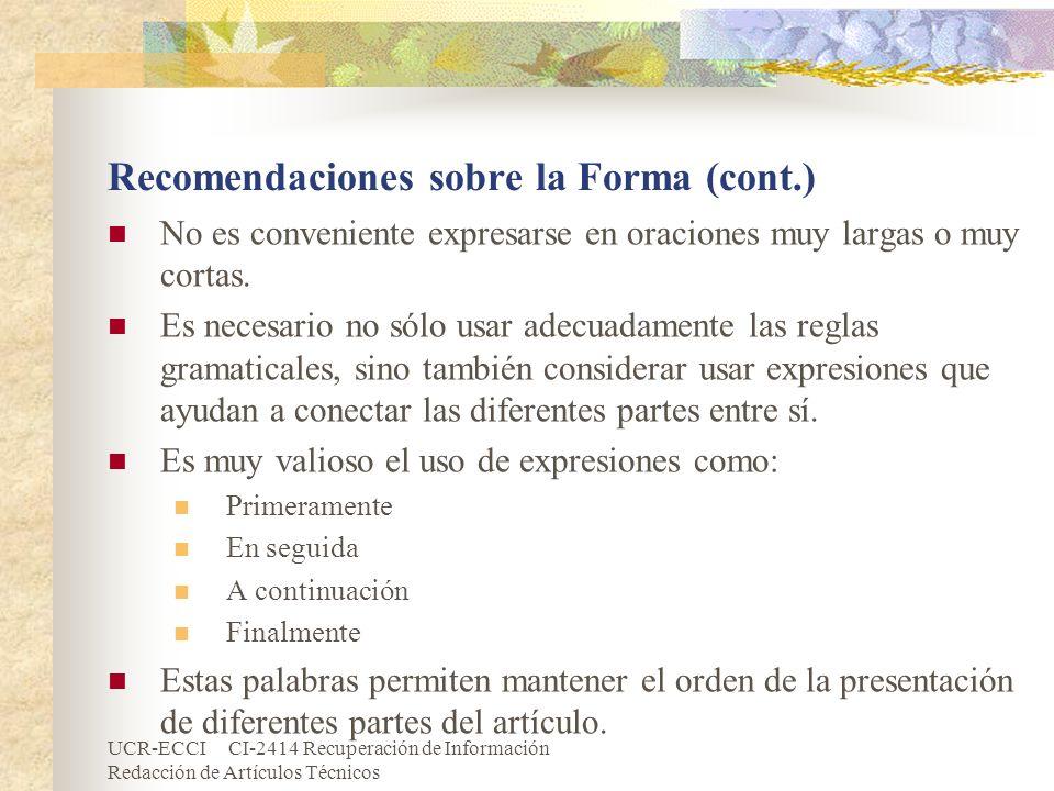 UCR-ECCI CI-2414 Recuperación de Información Redacción de Artículos Técnicos Recomendaciones sobre la Forma (cont.) No es conveniente expresarse en or