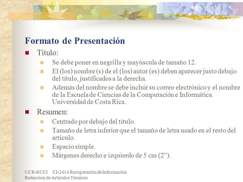 UCR-ECCI CI-2414 Recuperación de Información Redacción de Artículos Técnicos Formato de Presentación Título: Se debe poner en negrilla y mayúscula de