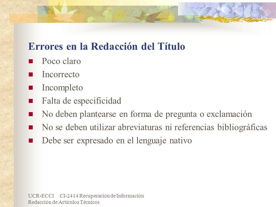 UCR-ECCI CI-2414 Recuperación de Información Redacción de Artículos Técnicos Errores en la Redacción del Título Poco claro Incorrecto Incompleto Falta