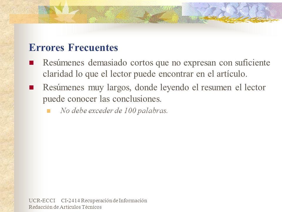 UCR-ECCI CI-2414 Recuperación de Información Redacción de Artículos Técnicos Errores Frecuentes Resúmenes demasiado cortos que no expresan con suficie