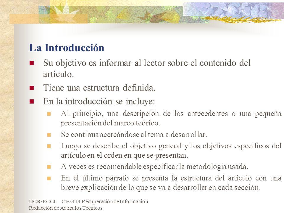 UCR-ECCI CI-2414 Recuperación de Información Redacción de Artículos Técnicos La Introducción Su objetivo es informar al lector sobre el contenido del