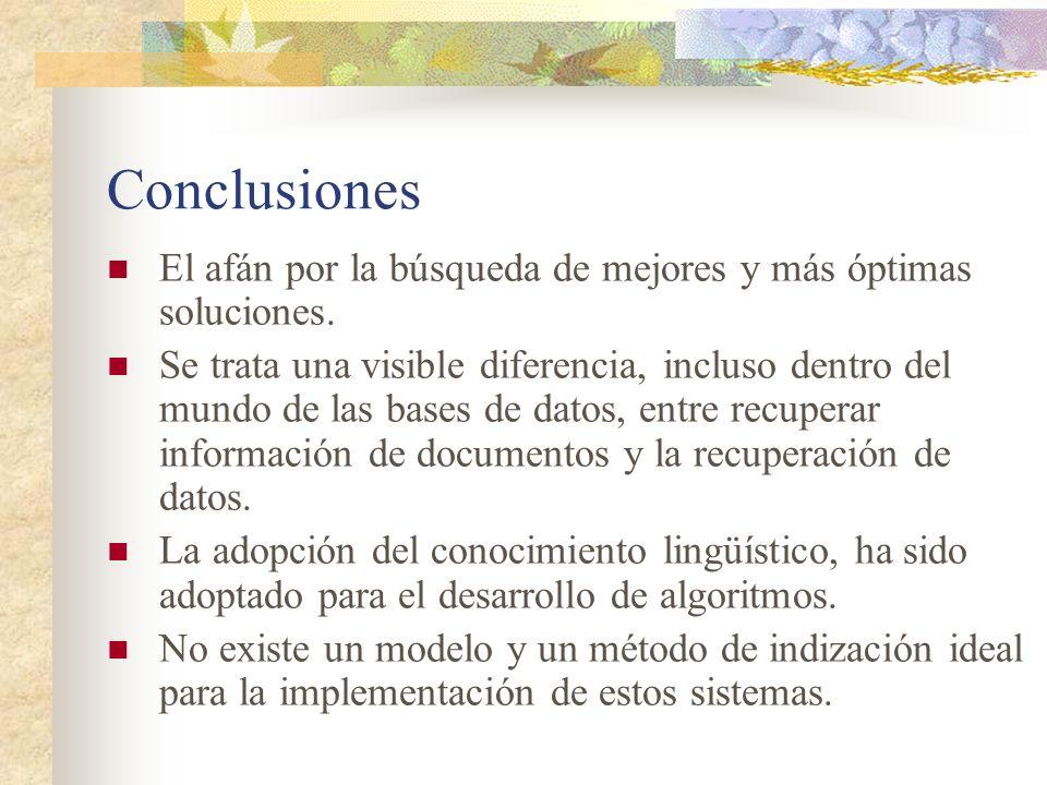 Conclusiones El afán por la búsqueda de mejores y más óptimas soluciones. Se trata una visible diferencia, incluso dentro del mundo de las bases de da