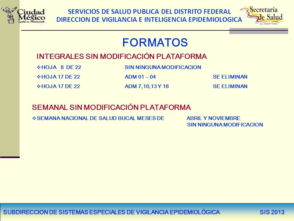SERVICIOS DE SALUD PUBLICA DEL DISTRITO FEDERAL DIRECCION DE VIGILANCIA E INTELIGENCIA EPIDEMIOLOGICA FORMATOS INTEGRALES SIN MODIFICACIÓN PLATAFORMA