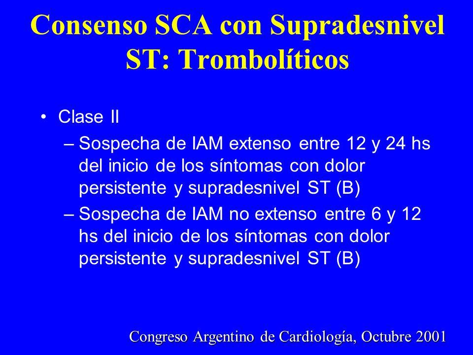 Consenso SCA con Supradesnivel ST: Trombolíticos Clase II –Sospecha de IAM extenso entre 12 y 24 hs del inicio de los síntomas con dolor persistente y