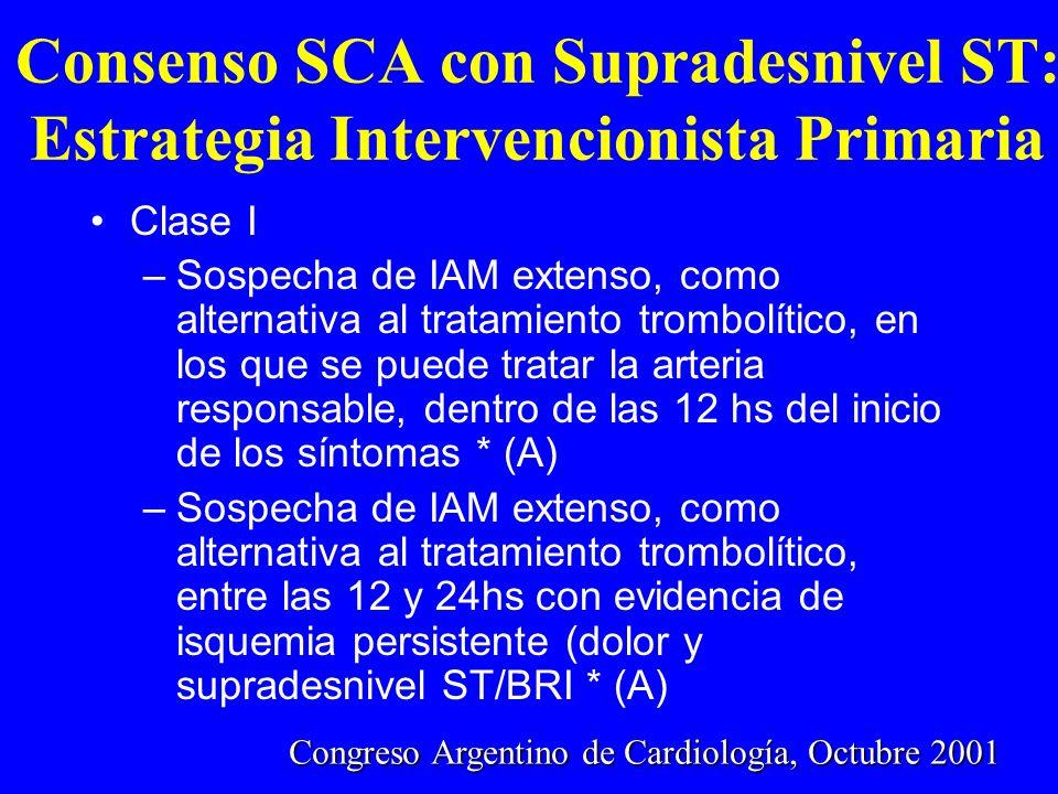 Consenso SCA con Supradesnivel ST: Estrategia Intervencionista Primaria Clase I –Sospecha de IAM extenso, como alternativa al tratamiento trombolítico