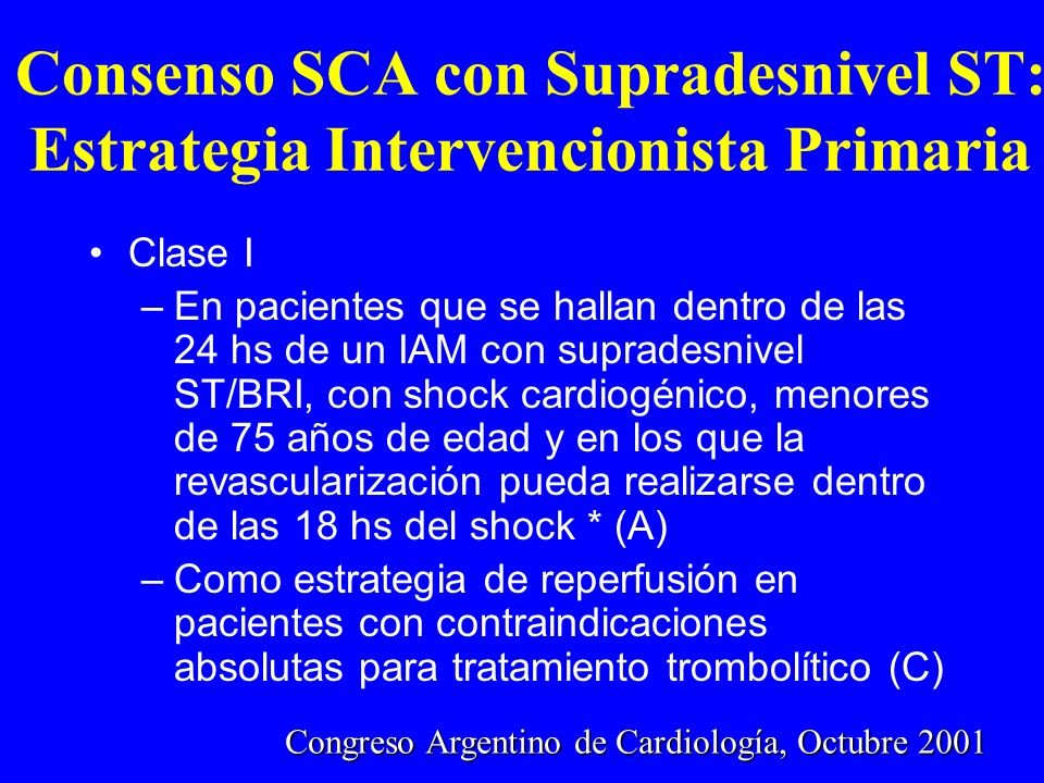 Consenso SCA con Supradesnivel ST: Estrategia Intervencionista Primaria Clase I –En pacientes que se hallan dentro de las 24 hs de un IAM con suprades