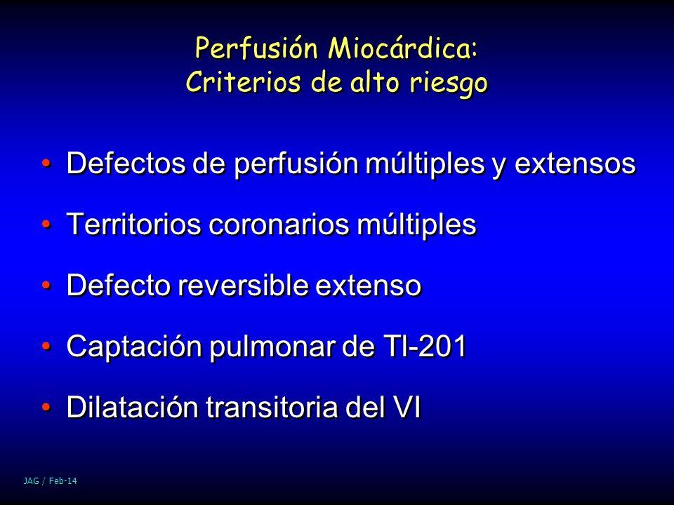 Perfusión Miocárdica: Criterios de alto riesgo Defectos de perfusión múltiples y extensos Territorios coronarios múltiples Defecto reversible extenso