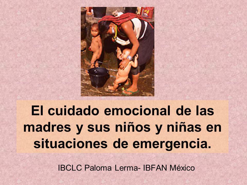 El cuidado emocional de las madres y sus niños y niñas en situaciones de emergencia. IBCLC Paloma Lerma- IBFAN México