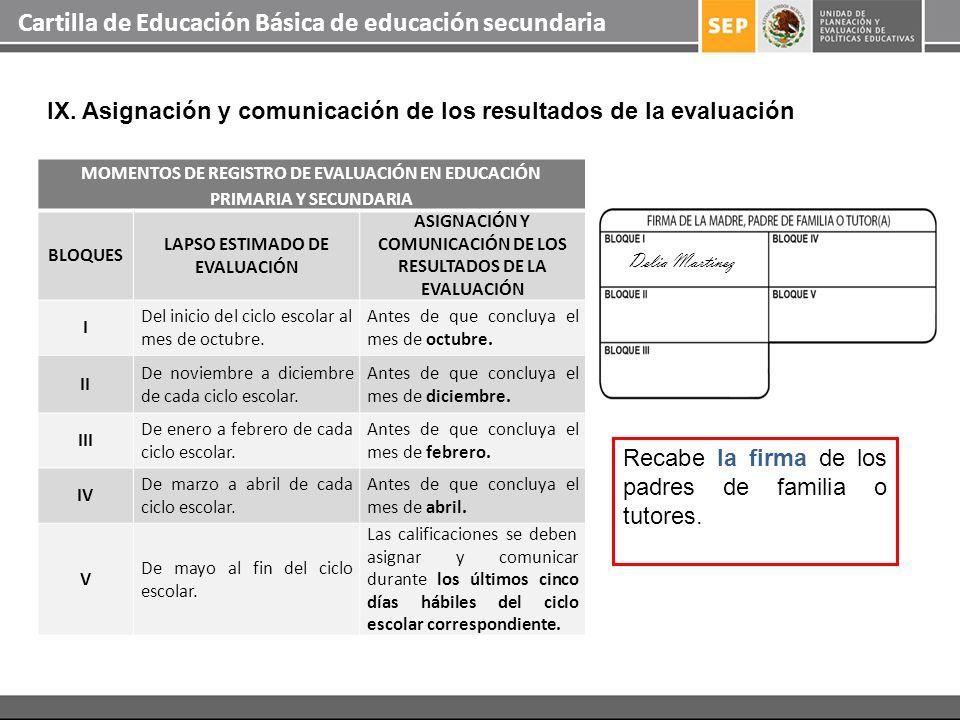 Cartilla de Educación Básica de educación secundaria IX. Asignación y comunicación de los resultados de la evaluación MOMENTOS DE REGISTRO DE EVALUACI