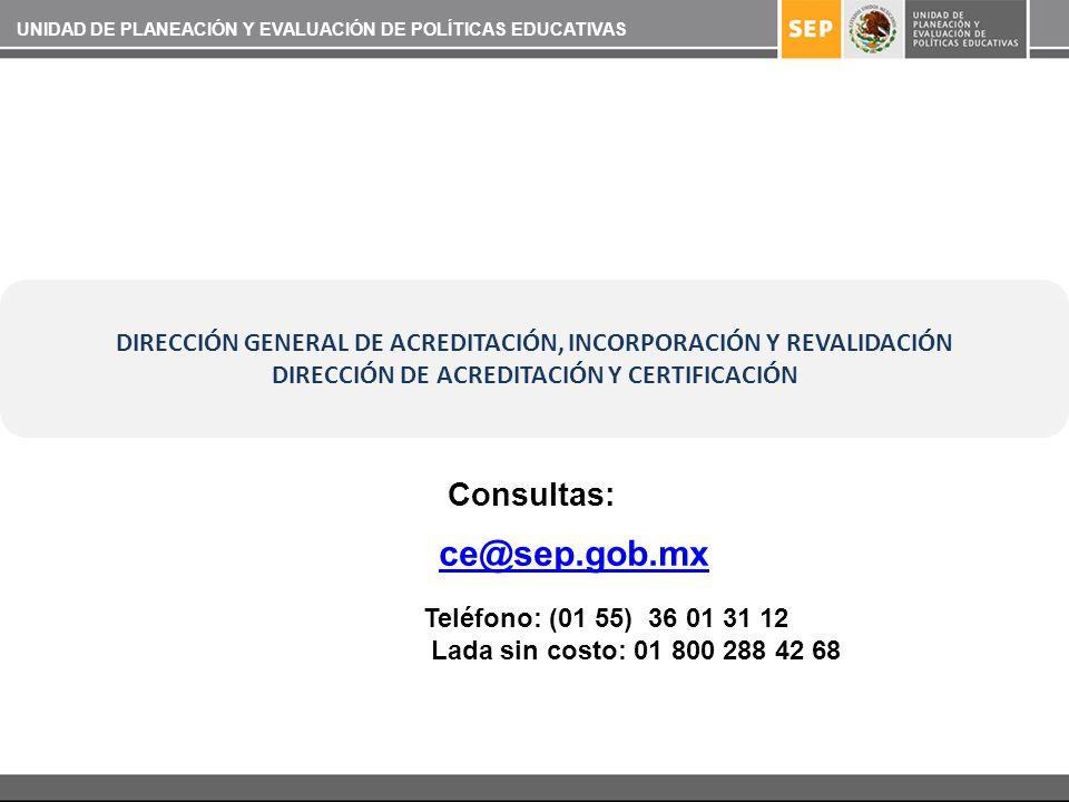 ce@sep.gob.mx Consultas: Teléfono: (01 55) 36 01 31 12 Lada sin costo: 01 800 288 42 68 DIRECCIÓN GENERAL DE ACREDITACIÓN, INCORPORACIÓN Y REVALIDACIÓ