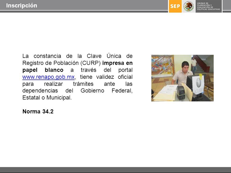 La constancia de la Clave Única de Registro de Población (CURP) impresa en papel blanco a través del portal www.renapo.gob.mx, tiene validez oficial p