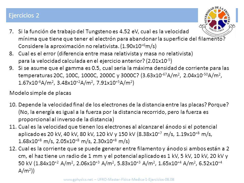 Ejercicios 2 7.Si la función de trabajo del Tungsteno es 4.52 eV, cual es la velocidad mínima que tiene que tener el electrón para abandonar la superf