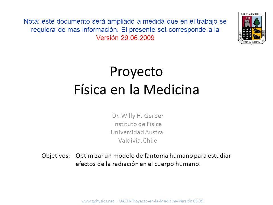 Proyecto Física en la Medicina Optimizar un modelo de fantoma humano para estudiar efectos de la radiación en el cuerpo humano. Objetivos: www.gphysic