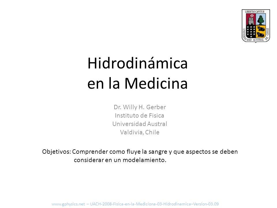 Hidrodinámica en la Medicina Objetivos: Comprender como fluye la sangre y que aspectos se deben considerar en un modelamiento. www.gphysics.net – UACH