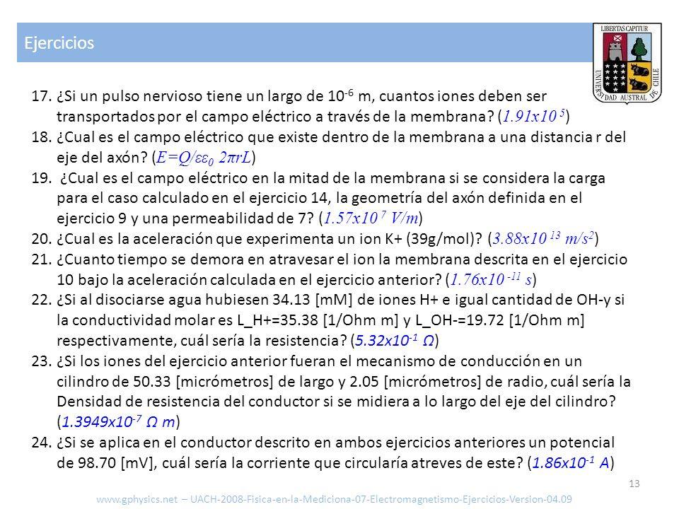 Ejercicios 13 www.gphysics.net – UACH-2008-Fisica-en-la-Mediciona-07-Electromagnetismo-Ejercicios-Version-04.09 17. ¿Si un pulso nervioso tiene un lar