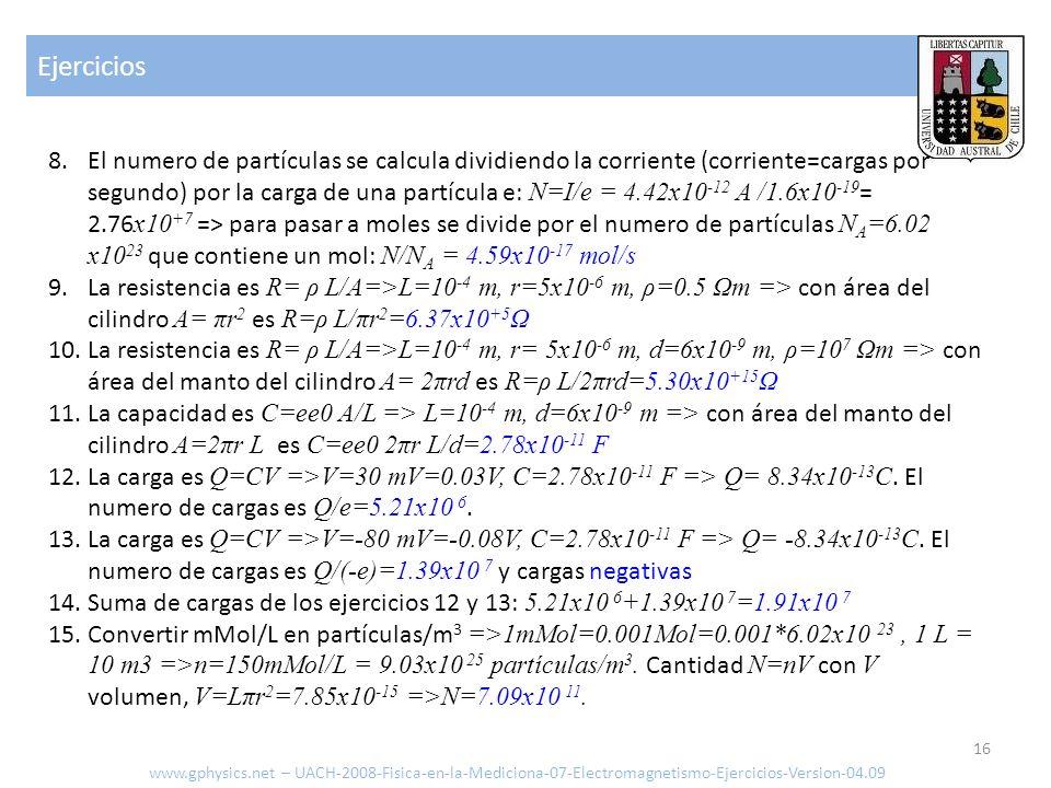 Ejercicios 16 www.gphysics.net – UACH-2008-Fisica-en-la-Mediciona-07-Electromagnetismo-Ejercicios-Version-04.09 8.El numero de partículas se calcula d