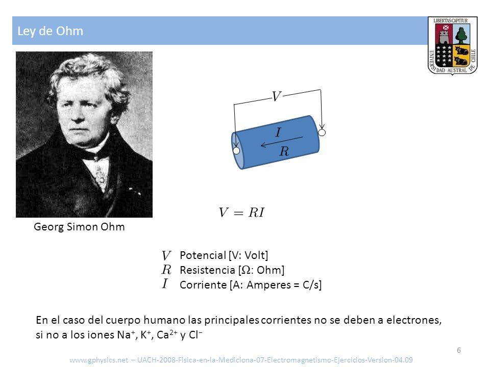 Ley de Ohm 6 Potencial [V: Volt] Resistencia [ Ω: Ohm] Corriente [A: Amperes = C/s] En el caso del cuerpo humano las principales corrientes no se debe