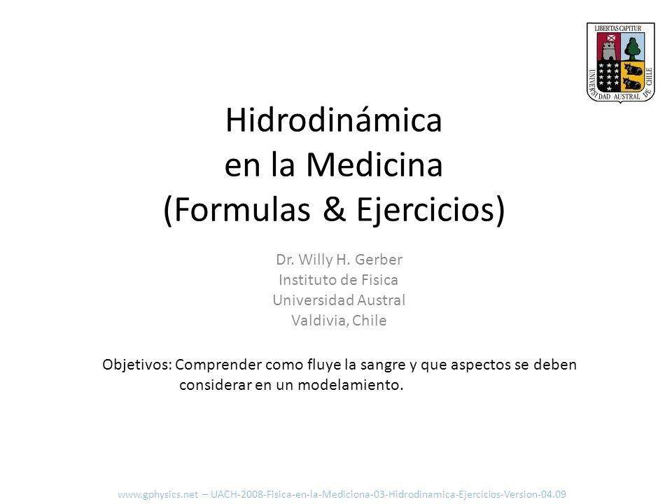 Hidrodinámica en la Medicina (Formulas & Ejercicios) Objetivos: Comprender como fluye la sangre y que aspectos se deben considerar en un modelamiento.