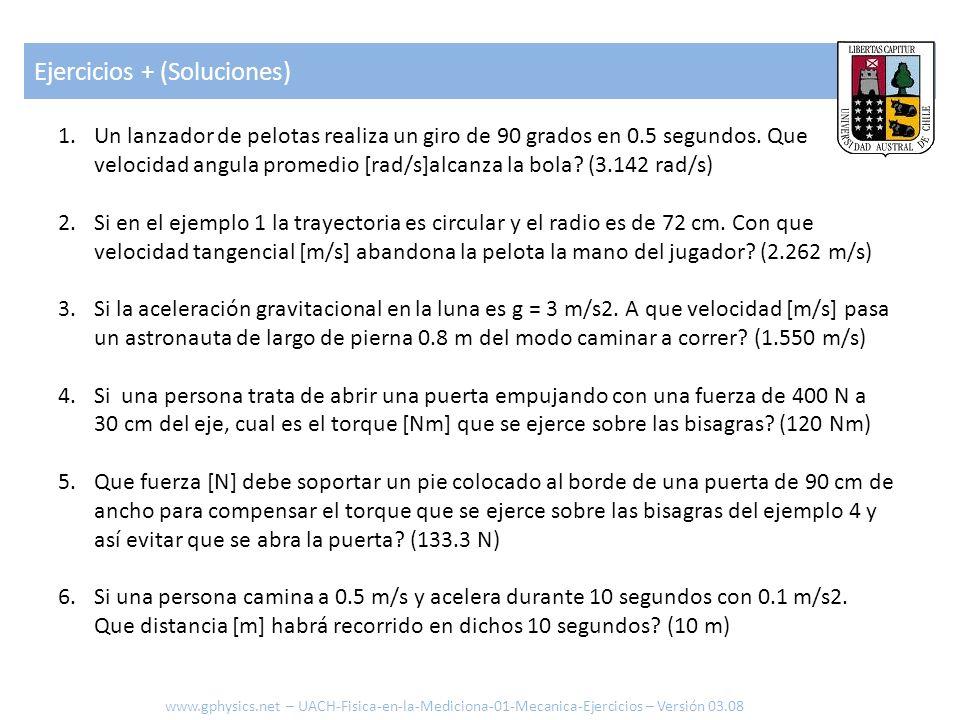 Ejercicios + (Soluciones) www.gphysics.net – UACH-Fisica-en-la-Mediciona-01-Mecanica-Ejercicios – Versión 03.08 7.