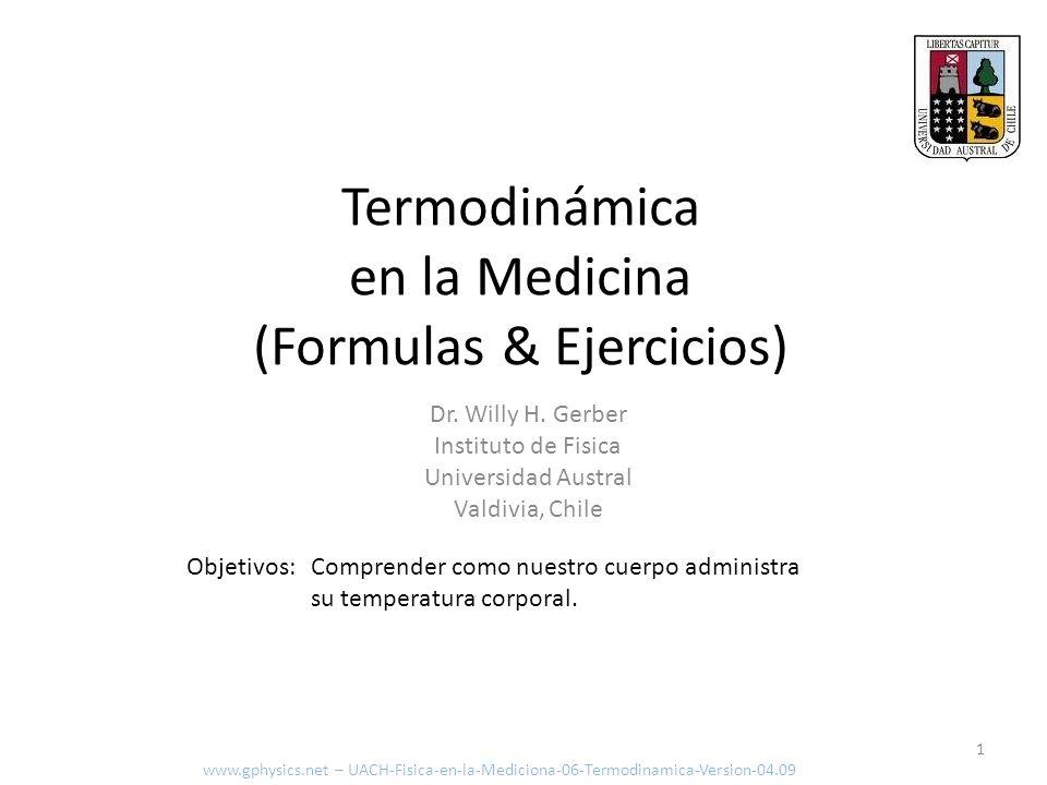 Termodinámica en la Medicina (Formulas & Ejercicios) Objetivos: www.gphysics.net – UACH-Fisica-en-la-Mediciona-06-Termodinamica-Version-04.09 Comprend