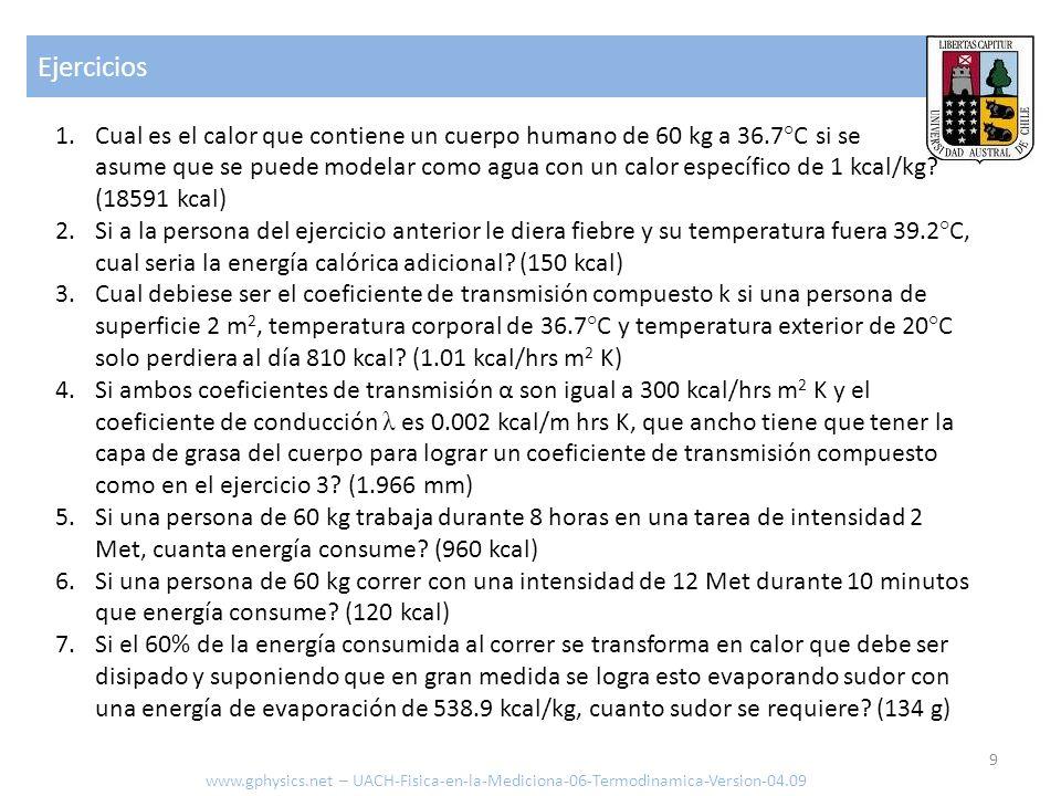 Ejercicios www.gphysics.net – UACH-Fisica-en-la-Mediciona-06-Termodinamica-Version-04.09 10 8.
