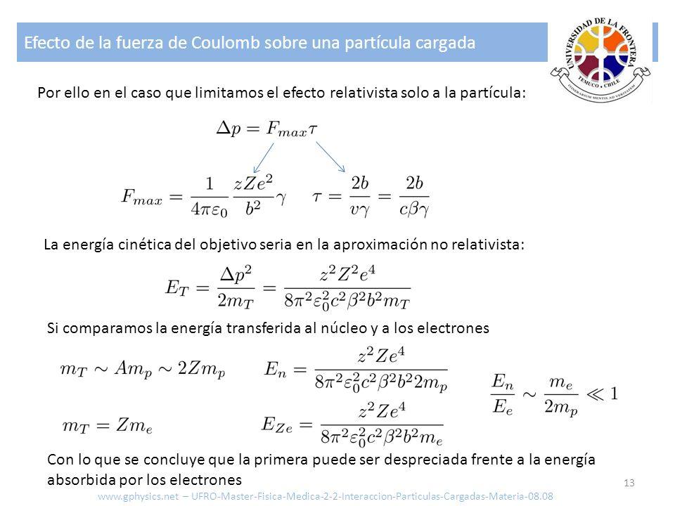 Efecto de la fuerza de Coulomb sobre una partícula cargada 13 Por ello en el caso que limitamos el efecto relativista solo a la partícula: La energía