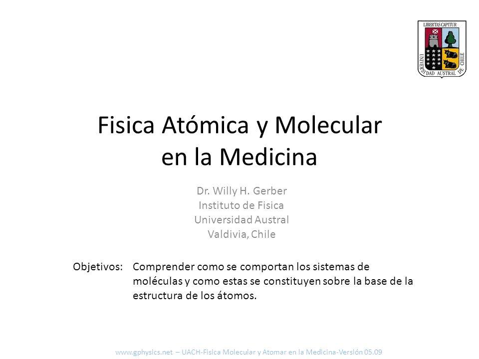 Fisica Atómica y Molecular en la Medicina Comprender como se comportan los sistemas de moléculas y como estas se constituyen sobre la base de la estru