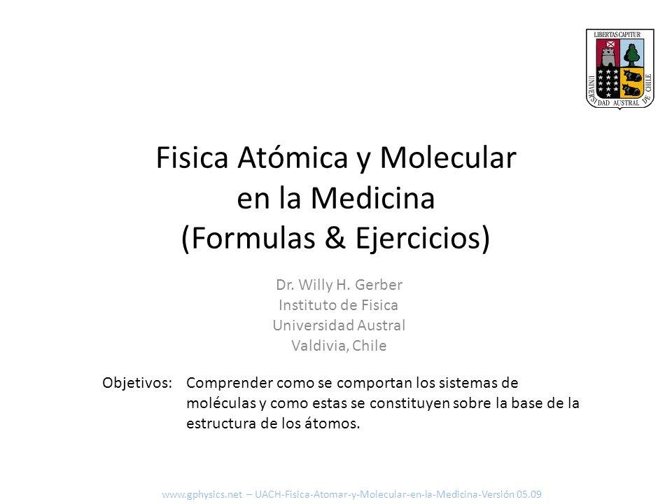 Fisica Atómica y Molecular en la Medicina (Formulas & Ejercicios) Comprender como se comportan los sistemas de moléculas y como estas se constituyen s