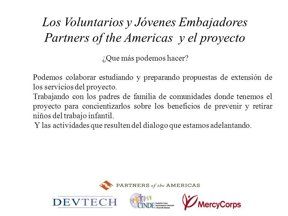 Los Voluntarios y Jóvenes Embajadores Partners of the Americas y el proyecto ¿Que más podemos hacer? Podemos colaborar estudiando y preparando propues