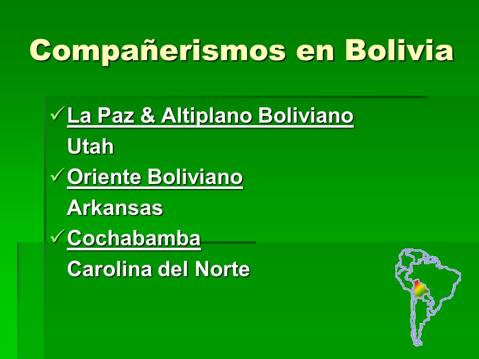 Compañerismos en Bolivia La Paz & Altiplano Boliviano La Paz & Altiplano BolivianoUtah Oriente Boliviano Oriente BolivianoArkansas Cochabamba Cochabamba Carolina del Norte