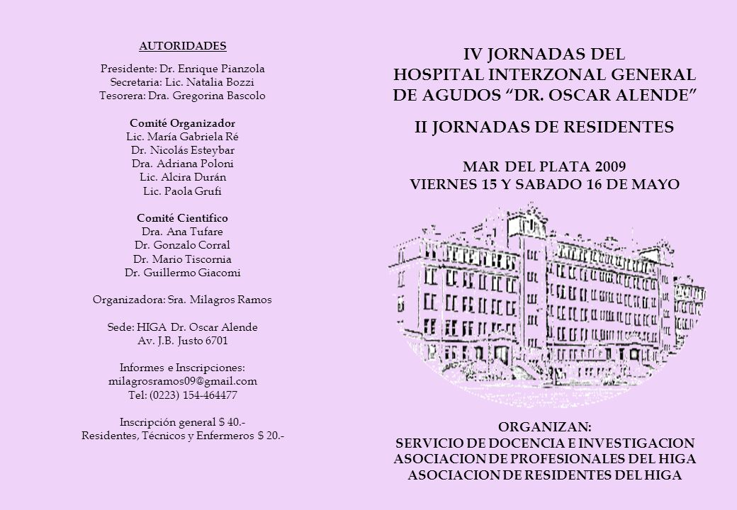 IV JORNADAS DEL HOSPITAL INTERZONAL GENERAL DE AGUDOS DR. OSCAR ALENDE II JORNADAS DE RESIDENTES MAR DEL PLATA 2009 VIERNES 15 Y SABADO 16 DE MAYO ORG